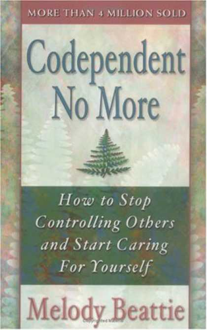 Bestsellers (2008) - Codependent No More: How to Stop Controlling Others and Start Caring for Yoursel