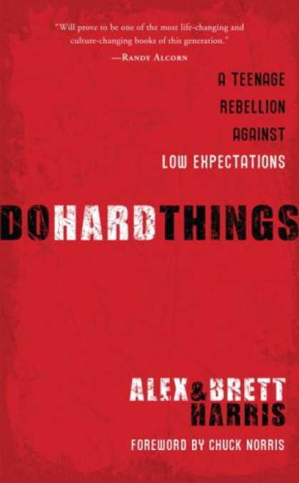 Bestsellers (2008) - Do Hard Things: A Teenage Rebellion Against Low Expectations by Alex Harris