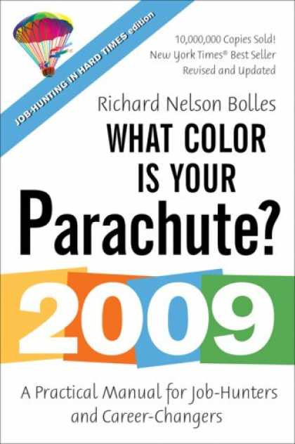 Bestsellers (2008) - What Color Is Your Parachute? 2009: A Practical Manual for Job-Hunters and Caree