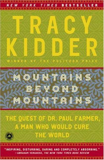 Bestsellers (2008) - Mountains Beyond Mountains: The Quest of Dr. Paul Farmer, a Man Who Would Cure t
