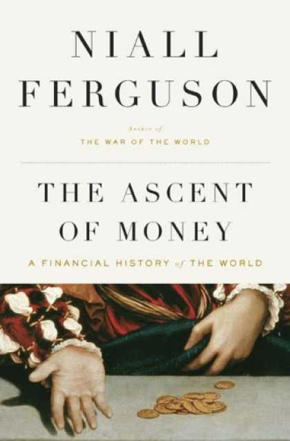 Bestsellers (2008) - The Ascent of Money: A Financial History of the World by Niall Ferguson