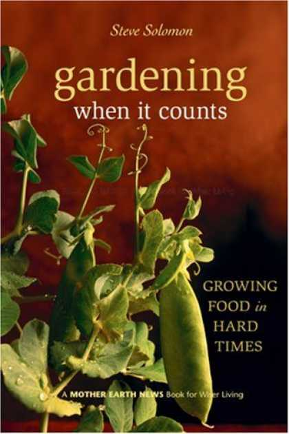 Bestsellers (2008) - Gardening When It Counts: Growing Food in Hard Times (Mother Earth News Wiser Li