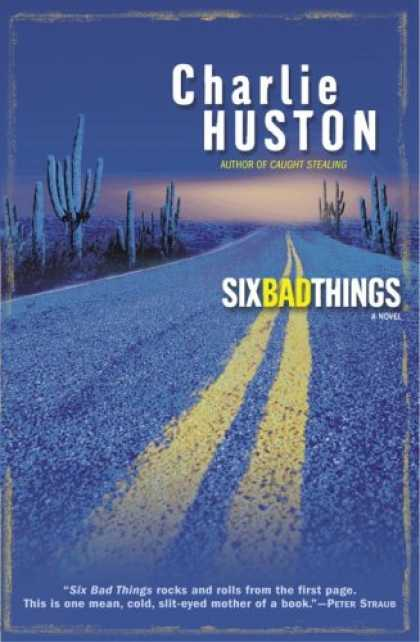 Bestsellers (2008) - Six Bad Things: A Novel by Charlie Huston