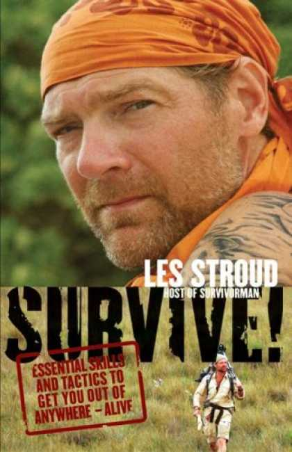 Bestsellers (2008) - Survive!: Essential Skills and Tactics to Get You Out of Anywhere - Alive by Les