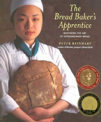 Bestsellers (2008) - The Bread Baker's Apprentice: Mastering the Art of Extraordinary Bread by Peter