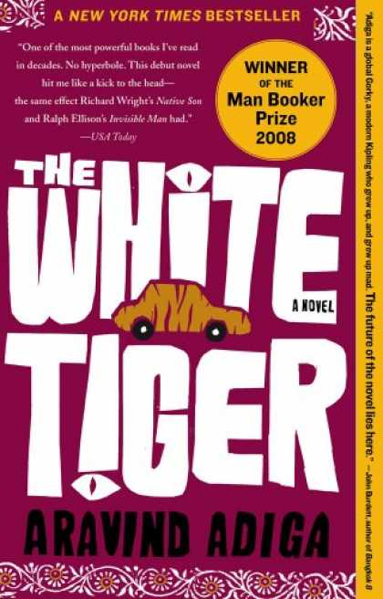 Bestsellers (2008) - The White Tiger: A Novel (Man Booker Prize) by Aravind Adiga