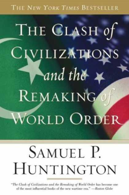 Bestsellers (2008) - The Clash of Civilizations and the Remaking of World Order by Samuel P. Huntingt