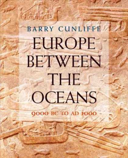 Bestsellers (2008) - Europe Between the Oceans: 9000 BC-AD 1000 by Barry Cunliffe