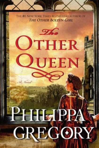 Bestsellers (2008) - The Other Queen: A Novel by Philippa Gregory