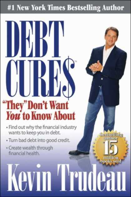 "Bestsellers (2008) - Debt Cures ""They"" Don't Want You to Know About by Kevin Trudeau"