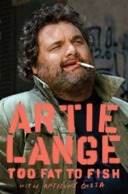 Bestsellers (2008) - Too Fat to Fish by Artie Lange
