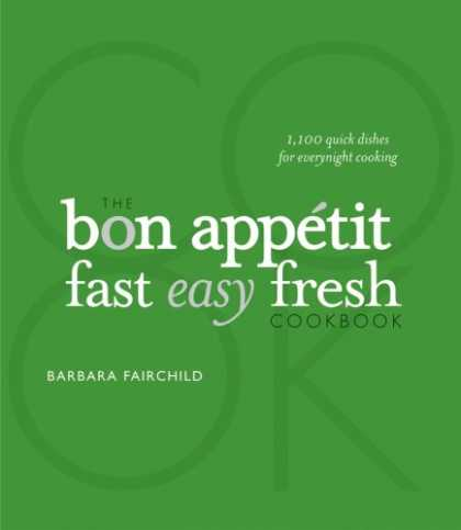 Bestsellers (2008) - The Bon Appetit Cookbook: Fast Easy Fresh by Barbara Fairchild