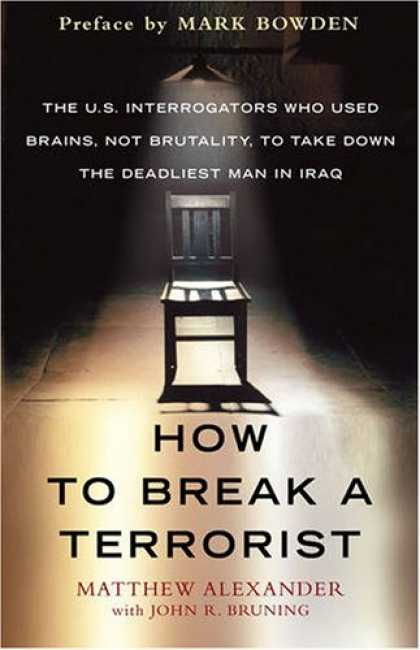 Bestsellers (2008) - How to Break a Terrorist: The U.S. Interrogators Who Used Brains, Not Brutality,