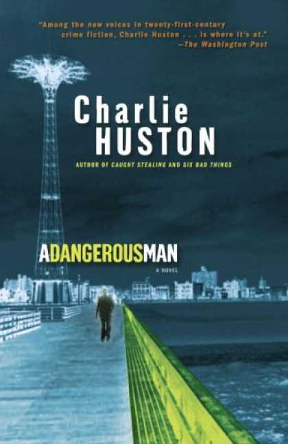 Bestsellers (2008) - A Dangerous Man: A Novel by Charlie Huston