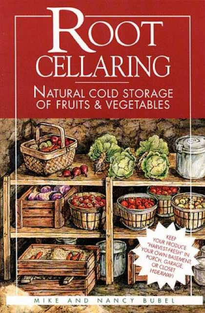Bestsellers (2008) - Root Cellaring: Natural Cold Storage of Fruits & Vegetables by Mike Bubel