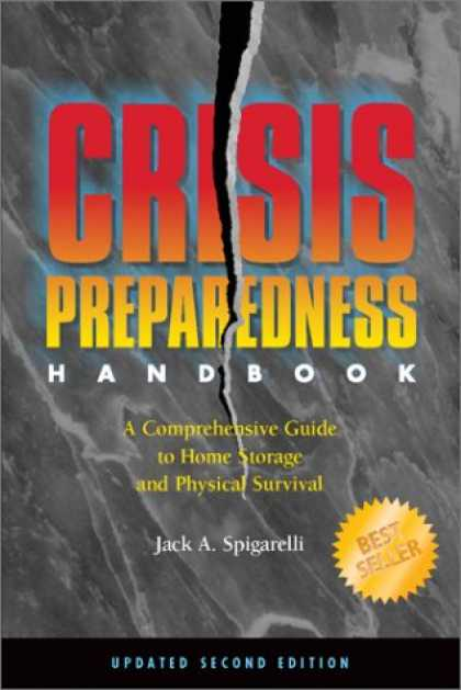Bestsellers (2008) - Crisis Preparedness Handbook: A Complete Guide to Home Storage and Physical Surv