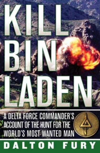 Bestsellers (2008) - Kill Bin Laden: A Delta Force Commander's Account of the Hunt for the World's Mo