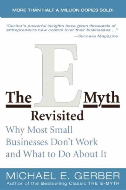Bestsellers (2008) - The E-Myth Revisited: Why Most Small Businesses Don't Work and What to Do About