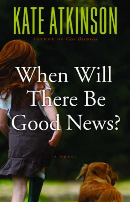 Bestsellers (2008) - When Will There Be Good News?: A Novel by Kate Atkinson