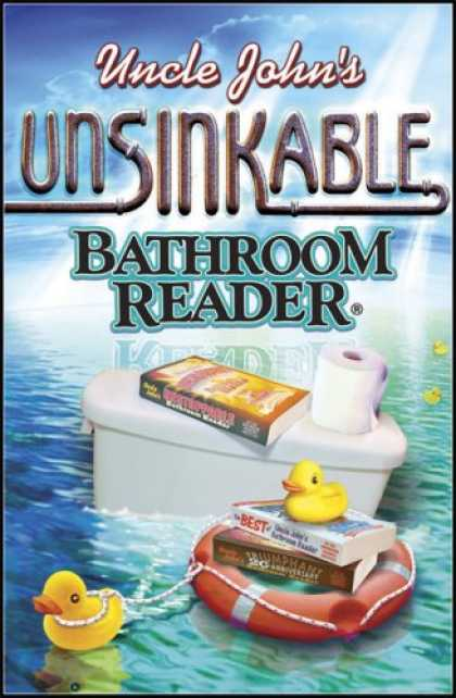 Bestsellers (2008) - Uncle John's Unsinkable Bathroom Reader (Uncle John's Bathroom Reader) by Bathro