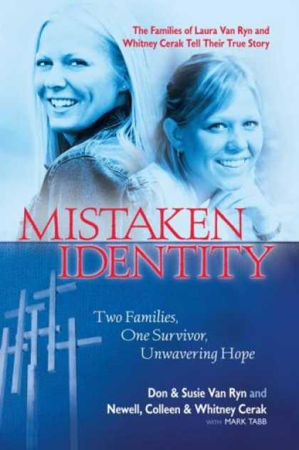 Bestsellers (2008) - Mistaken Identity: Two Families, One Survivor, Unwavering Hope by Don & Susie Va
