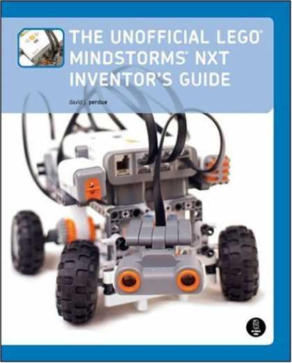 Bestsellers (2008) - The Unofficial LEGO MINDSTORMS NXT Inventor's Guide by David J. Perdue