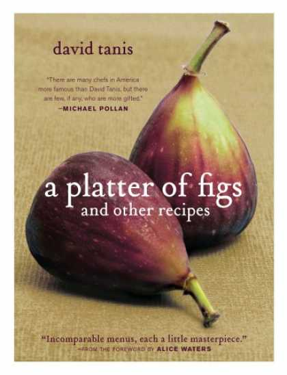 Bestsellers (2008) - A Platter of Figs and Other Recipes by David Tanis