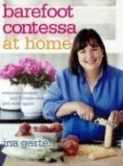 Bestsellers (2008) - Barefoot Contessa at Home: Everyday Recipes You'll Make Over and Over Again by I