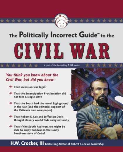 Bestsellers (2008) - The Politically Incorrect Guide to the Civil War (Politically Incorrect Guides)