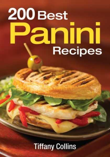 Bestsellers (2008) - 200 Best Panini Recipes by Tiffany Collins