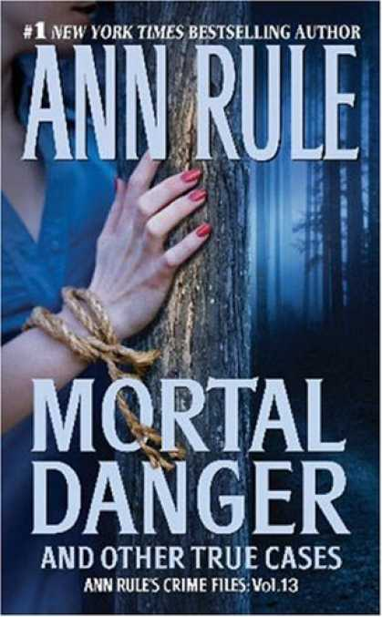 Bestsellers (2008) - Mortal Danger (Ann Rule's Crime Files) by Ann Rule