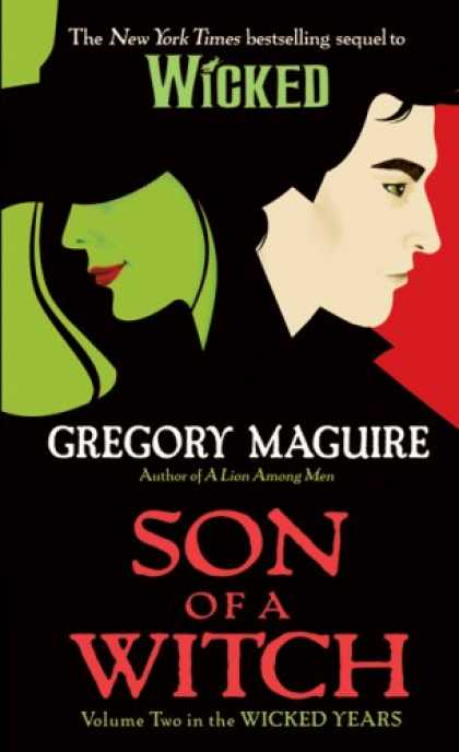 Bestsellers (2008) - Son of a Witch: Volume Two in the Wicked Years by Gregory Maguire