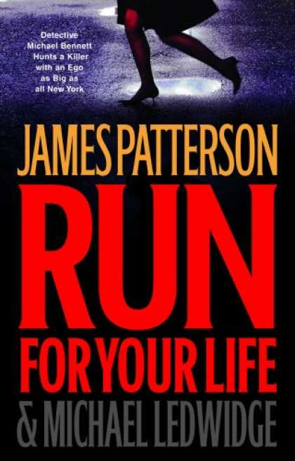 Bestsellers (2008) - Run for Your Life (Michael Bennett) by James Patterson