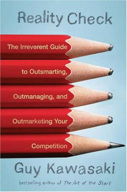 Bestsellers (2008) - Reality Check: The Irreverent Guide to Outsmarting, Outmanaging, and Outmarketin