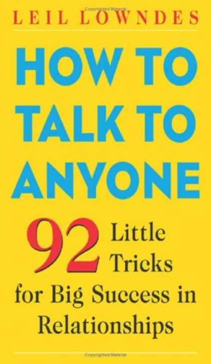 Bestsellers (2008) - How to Talk to Anyone: 92 Little Tricks for Big Success in Relationships by Leil