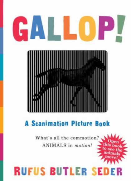 Bestsellers (2008) - Gallop!: A Scanimation Picture Book (Scanimation Books) by Rufus Butler Seder