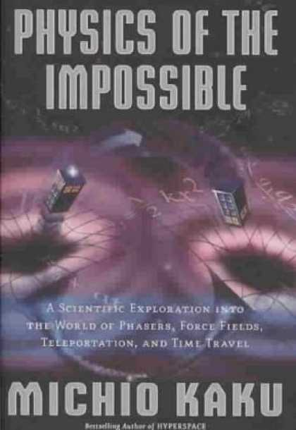 Bestsellers (2008) - Physics of the Impossible: A Scientific Exploration into the World of Phasers, F