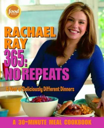 Bestsellers (2008) - Rachael Ray 365: No Repeats--A Year of Deliciously Different Dinners (A 30-Minut