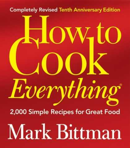 Bestsellers (2008) - How to Cook Everything (Completely Revised 10th Anniversary Edition): 2,000 Simp