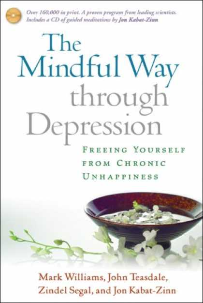Bestsellers (2008) - The Mindful Way through Depression: Freeing Yourself from Chronic Unhappiness b