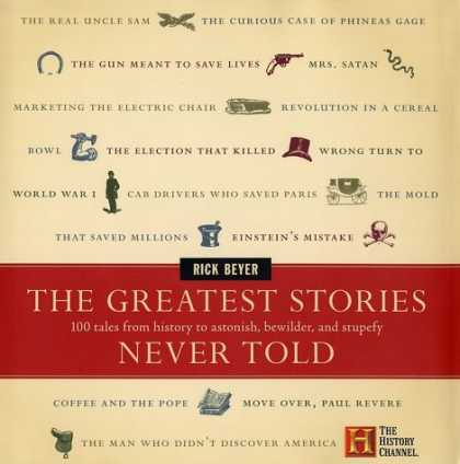 Bestsellers (2008) - The Greatest Stories Never Told: 100 Tales from History to Astonish, Bewilder, a