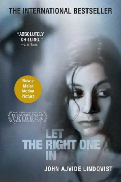 Bestsellers (2008) - Let the Right One In: A Novel by John Ajvide Lindqvist