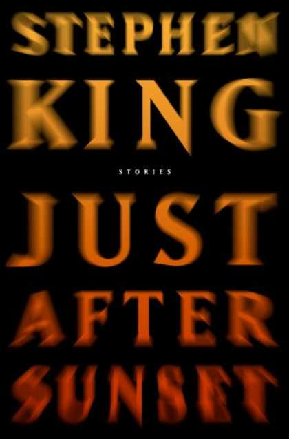Bestsellers (2008) - Just After Sunset: Stories by Stephen King