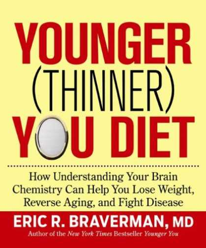 Bestsellers (2008) - The Younger (Thinner) You Diet: How Understanding Your Brain Chemistry Can Help