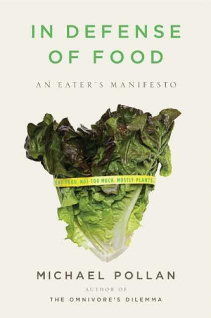 Bestsellers (2008) - In Defense of Food: An Eater's Manifesto by Michael Pollan