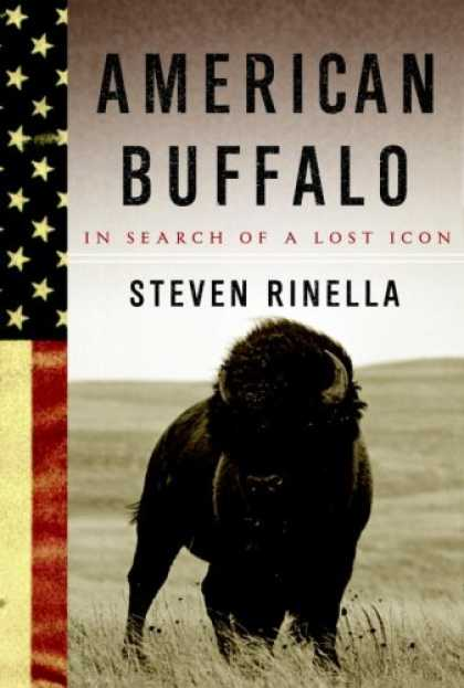 Bestsellers (2008) - American Buffalo: In Search of a Lost Icon by Steven Rinella