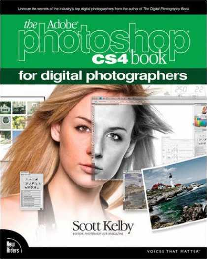 Bestsellers (2008) - The Adobe Photoshop CS4 Book for Digital Photographers (Voices That Matter) by S