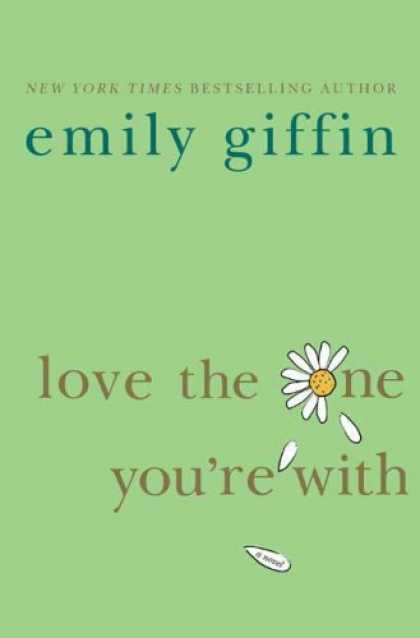 Bestsellers (2008) - Love the One You're With by Emily Giffin