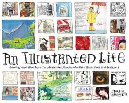 Bestsellers (2008) - An Illustrated Life: Drawing Inspiration from the Private Sketchbooks of Artists