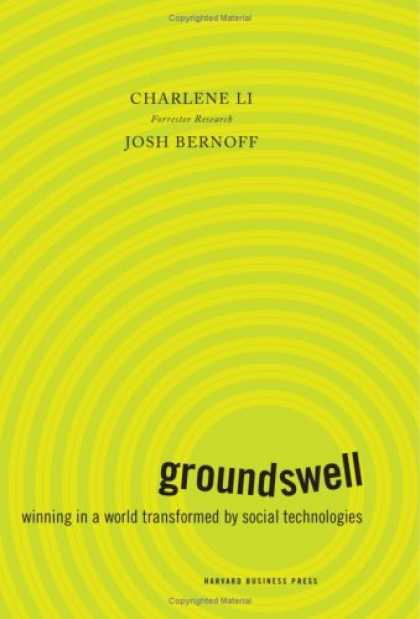 Bestsellers (2008) - Groundswell: Winning in a World Transformed by Social Technologies by Charlene L